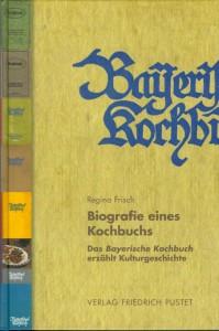 Bayerisches Kochbuch - Biografie eines Kochbuchs